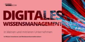 Digitales Wissensmanagement in kleinen und mittleren Unternehmen