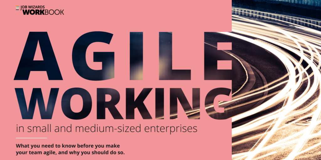 What is agile working? The most important answers can be found in the Job Wizards Workbook #2